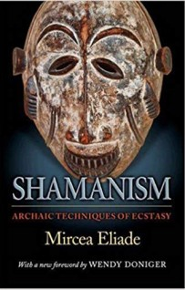 Shamanism: Archaic Techniques of Ecstasy (Bollingen Series General)