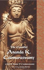 The Essential Ananda K. Coomaraswamy